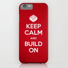 Keep Calm and Build On Slim Case iPhone 6s