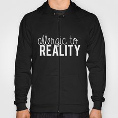 Allergic to reality. - inverted Hoody