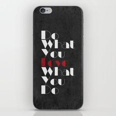 Do What You LOVE What You Do iPhone & iPod Skin