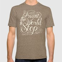 I Want The World to Stop II Mens Fitted Tee Tri-Coffee SMALL