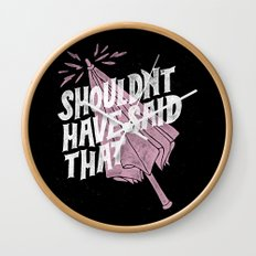Shouldnt have said that Wall Clock