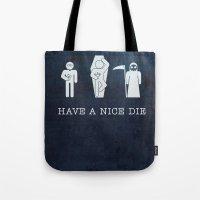 Have A Nice Die Tote Bag