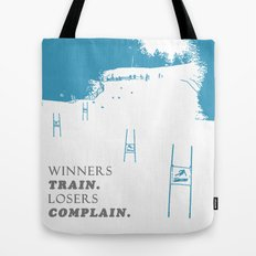 SKI RACING - WINNERS TRAIN LOSERS COMPLAIN - BLUE Tote Bag