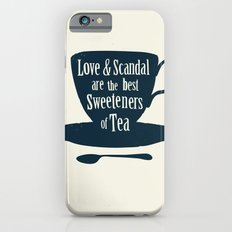 Love & Scandal are the Best Sweeteners of Tea iPhone 6s Slim Case