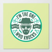 I'm The One Who Knocks Canvas Print