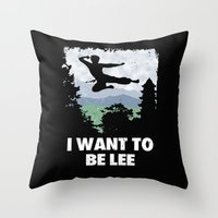 I Want To Be Lee Throw Pillow