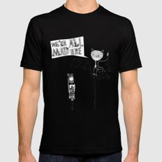 We're all mad here Mens Fitted Tee Black SMALL