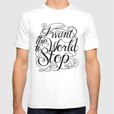 I Want The World To Stop SMALL Mens Fitted Tee White