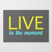 Live in the moment Canvas Print