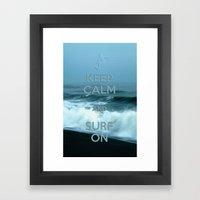 Keep Calm And Surf On  Framed Art Print