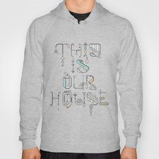 This Is Our House Hoody