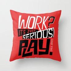 Serious Play. Throw Pillow
