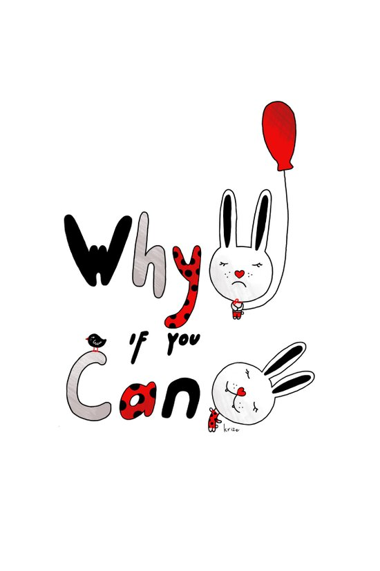 Why :( if you can :) Art Print