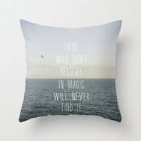 Those who don't believe... Throw Pillow