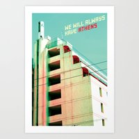 We Will Always Have Athe… Art Print