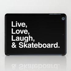 Live Love Laugh and Skateboard iPad Case