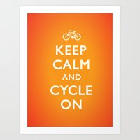 Keep Calm and Cycle On Art Print