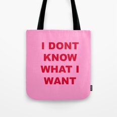 IDONTKNOWWHATIWANT Tote Bag