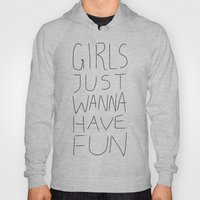 Girls Just Wanna Have Fun on White Hoody