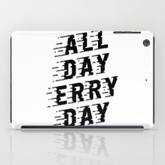 All Day Erry Day iPad Case