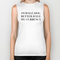Female Dog Better Have M… Biker Tank