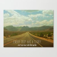Every Trip Has A Story Canvas Print
