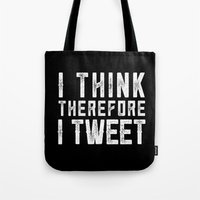 I think therefore I tweet (on black) Tote Bag