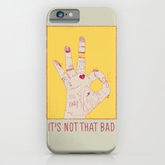 It's Not That Bad iPhone 6s Slim Case