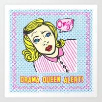 Drama Queen  Alert ! Art Print