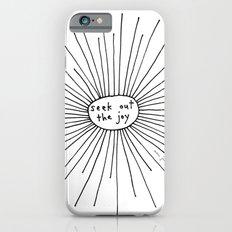 Seek Out The Joy iPhone 6 Slim Case