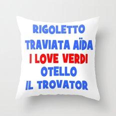 I love Verdi Throw Pillow