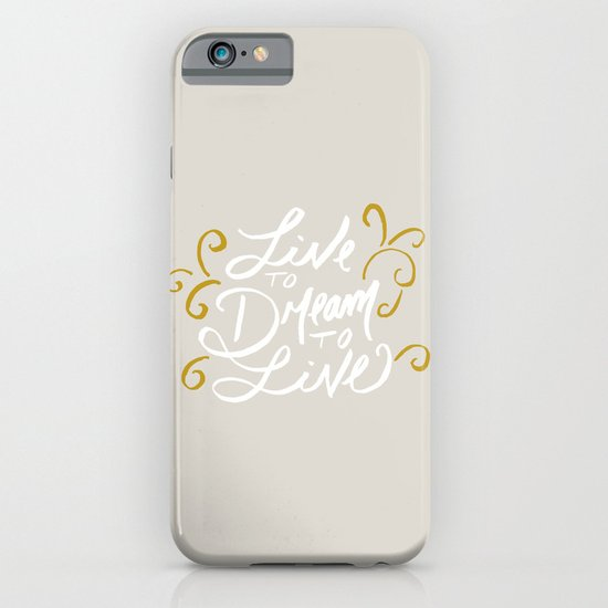 Live to Dream, Dream to Live iPhone & iPod Case