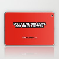 EVERY TIME YOU SHAVE, GOD KILLS A KITTEN. Laptop & iPad Skin
