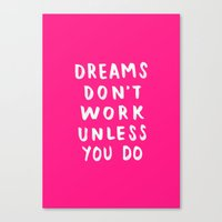 Dreams Don't Work Unless You Do - Pink & White Typography 02 Canvas Print