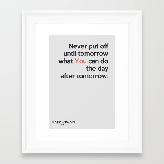 Mark Twain Aphorism  Framed Art Print