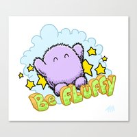 Be Fluffy Canvas Print