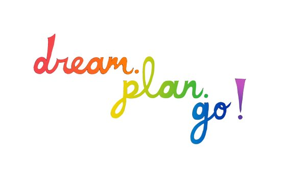 dream. plan. go! Art Print