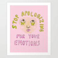 Stop Apologizing For You… Art Print