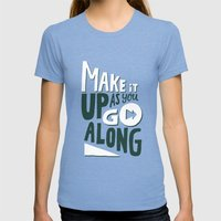 Make it Up as You Go Along Womens Fitted Tee Tri-Blue SMALL
