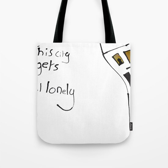 This City Gets Real Lonely Tote Bag