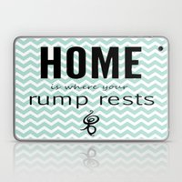 Home Is Where Your Rump … Laptop & iPad Skin