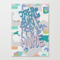 There Is NO Place Like H… Canvas Print