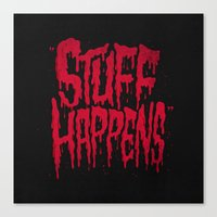 Stuff Happens Canvas Print