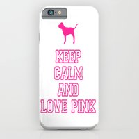 Keep Calm and Love PINK iPhone 6 Slim Case