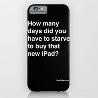 how many days did you starve to buy that new iPad? iPhone 6 Slim Case