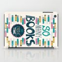 So Many Books, So Little Time iPad Case