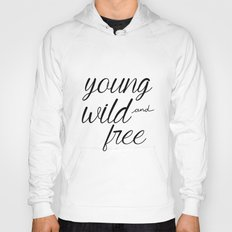 Young wild and free Hoody