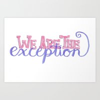 We Are The Exception Art Print