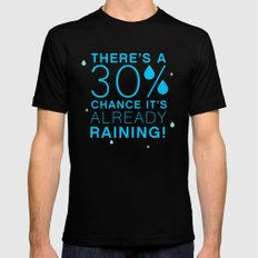 There's a 30% chance that it's already raining.- Quote from the movie Mean Girls Mens Fitted Tee SMALL Black