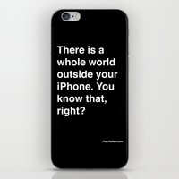 there is a whole world outside your cellphone iPhone & iPod Skin